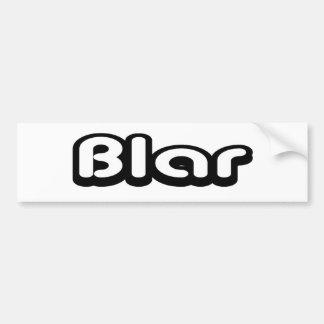80's catch phase blar on a bumper sticker car bumper sticker