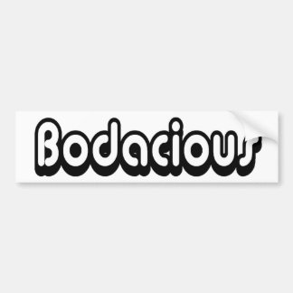80's catch phase bodacious on a bumper sticker car bumper sticker