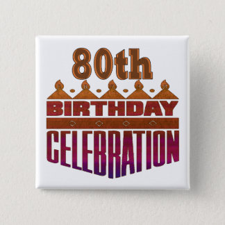 80th Birthday Celebration Gifts 15 Cm Square Badge
