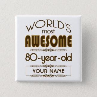 80th Birthday Celebration World Best Fabulous 15 Cm Square Badge