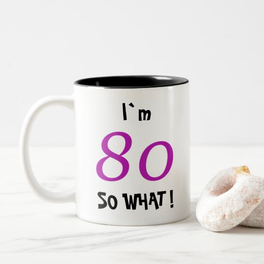 80th Birthday Funny Gift for Her Two-Tone Coffee