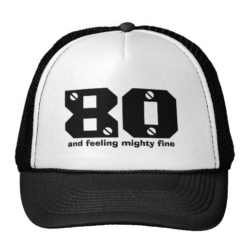 80th Birthday or ANY Year Feeling Fine Mesh Hat