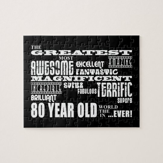 80th Birthday Party Greatest Eighty Year Old Jigsaw