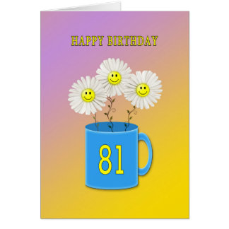 81st Birthday card with happy smiling flowers