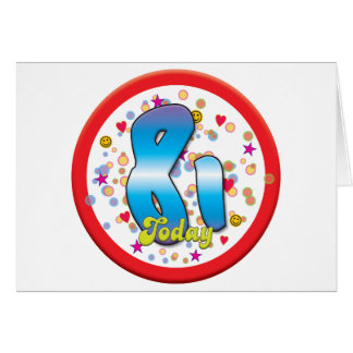 81st Birthday Today Greeting Card