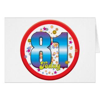 81st Birthday Today v2 Greeting Card
