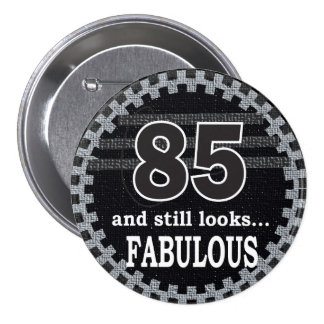 85 and Still Looks Fabulous Button