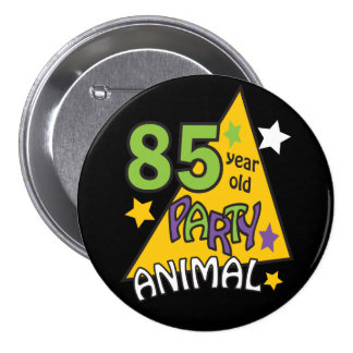 85 Year Old Party Animal Button