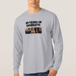 85 years of diversity T-Shirt