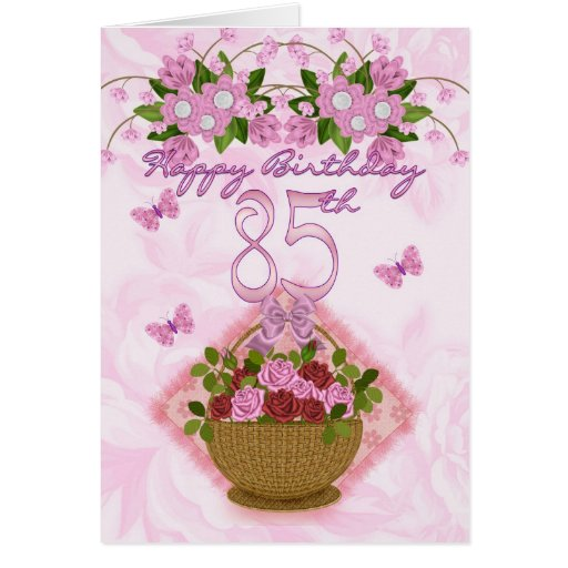 85th Birthday Special Lady, Roses And Flowers - 85 Card