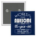 85th Birthday Worlds Best Fabulous Dark Blue Pinback Button