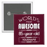 85th Birthday Worlds Best Fabulous Dark Red Pinback Button