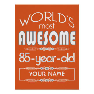 85th Birthday Worlds Best Fabulous Flame Orange Posters