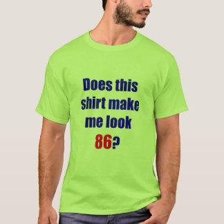 86 Does this shirt