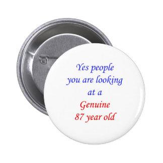 87  Genuine 87 Year Old 6 Cm Round Badge