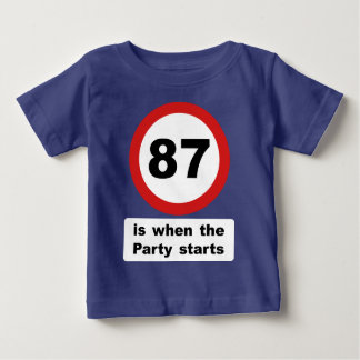 87 is when the Party Starts Baby T-Shirt