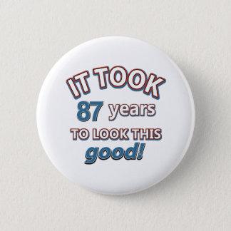 87th year birthday designs 6 cm round badge