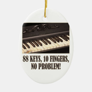 88 Keys, 10 Fingers, No Problem! Christmas Ornament