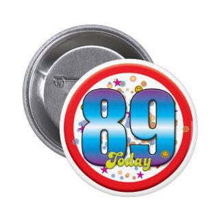 89th Birthday Today v2 6 Cm Round Badge