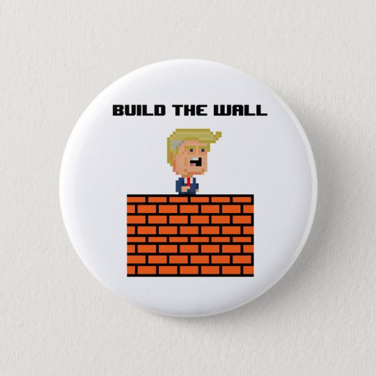 "8-Bit Donald Trump ""Build the Wall"" Button"