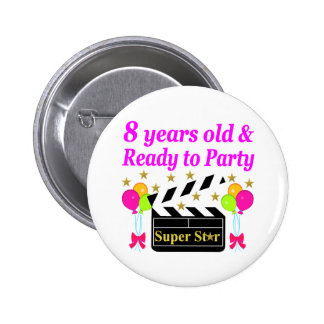 8 YEAR OLD AND READY TO PARTY MOVIE STAR DESIGN 6 CM ROUND BADGE