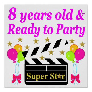 8 YEAR OLD AND READY TO PARTY MOVIE STAR DESIGN POSTER