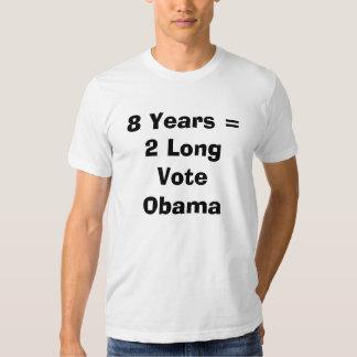8 Years = 2 Long  Vote Obama Tee Shirts