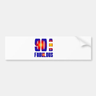 90 And Fabulous Bumper Sticker