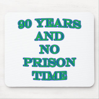 90 and no prison time mouse pads