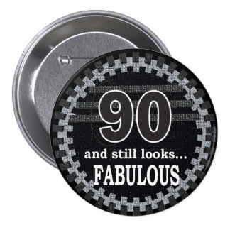 90 and Still Looks Fabulous Button