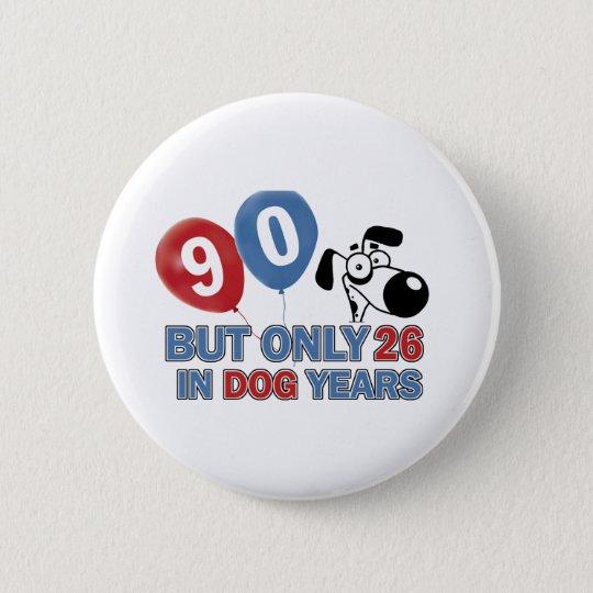 90 birthday design 6 cm round badge