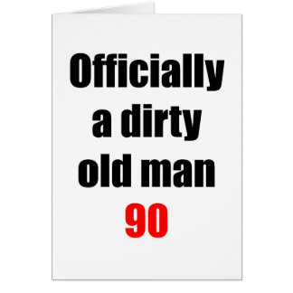90 Dirty Old Man Greeting Card