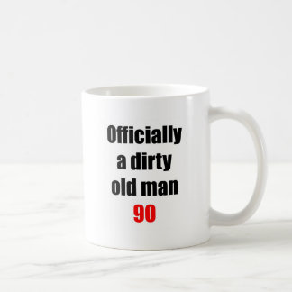 90 Dirty Old Man Coffee Mugs