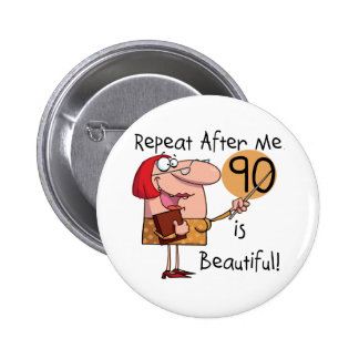 90 is Beautiful Tshirts and gifts 6 Cm Round Badge