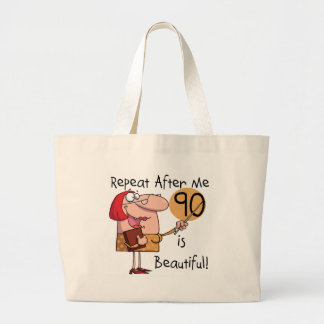 90 is Beautiful Tshirts and gifts Large Tote Bag