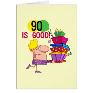90 is Good Birthday Tshirts and Gifts Greeting Card