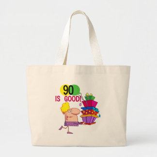 90 is Good Birthday Tshirts and Gifts Large Tote Bag