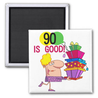 90 is Good Birthday Tshirts and Gifts Square Magnet