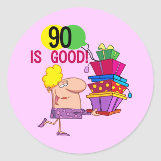 90 is Good Birthday Tshirts and Gifts Round Sticker