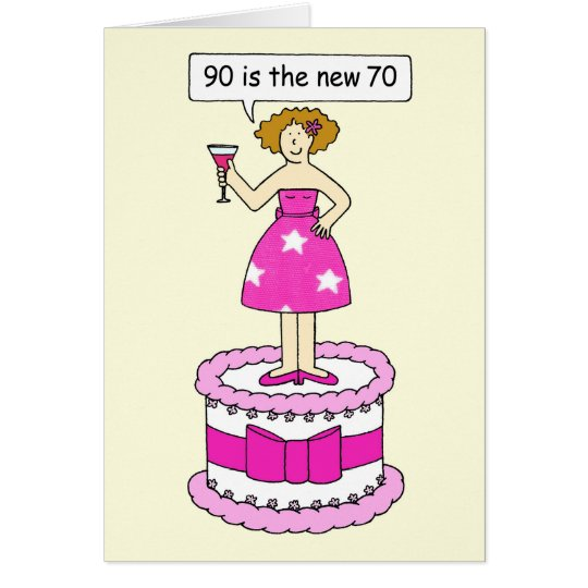 90 is the new 70 Female age Birthday