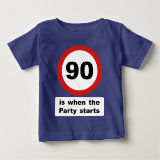 90 is when the Party Starts Baby T-Shirt