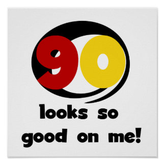 90 Looks So Good On Me T-shirts and Gifts Print