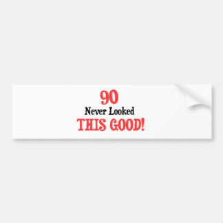 90 Never Looked This Good! Bumper Sticker