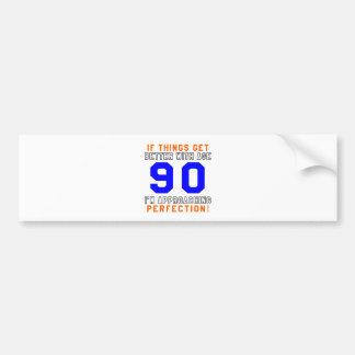 90 Perfection Birthday Designs Bumper Stickers