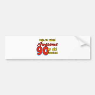 90 year old designs bumper sticker