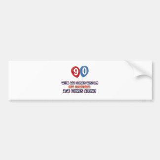90 year old wisdom birthday designs bumper stickers