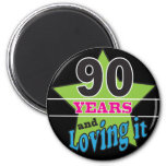 90 Years and Loving it | 90th Birthday 6 Cm Round Magnet