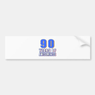90 Years of Awesomeness Bumper Stickers