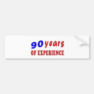 90 years of experience bumper stickers
