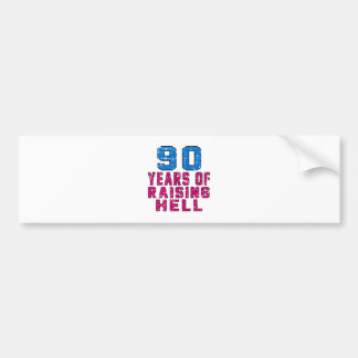 90 Years of raising hell Bumper Stickers